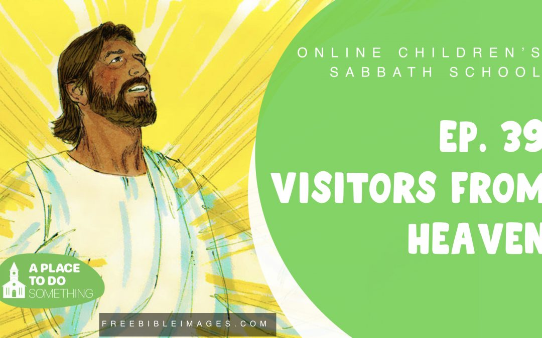 Episode 39 – Visitors from Heaven