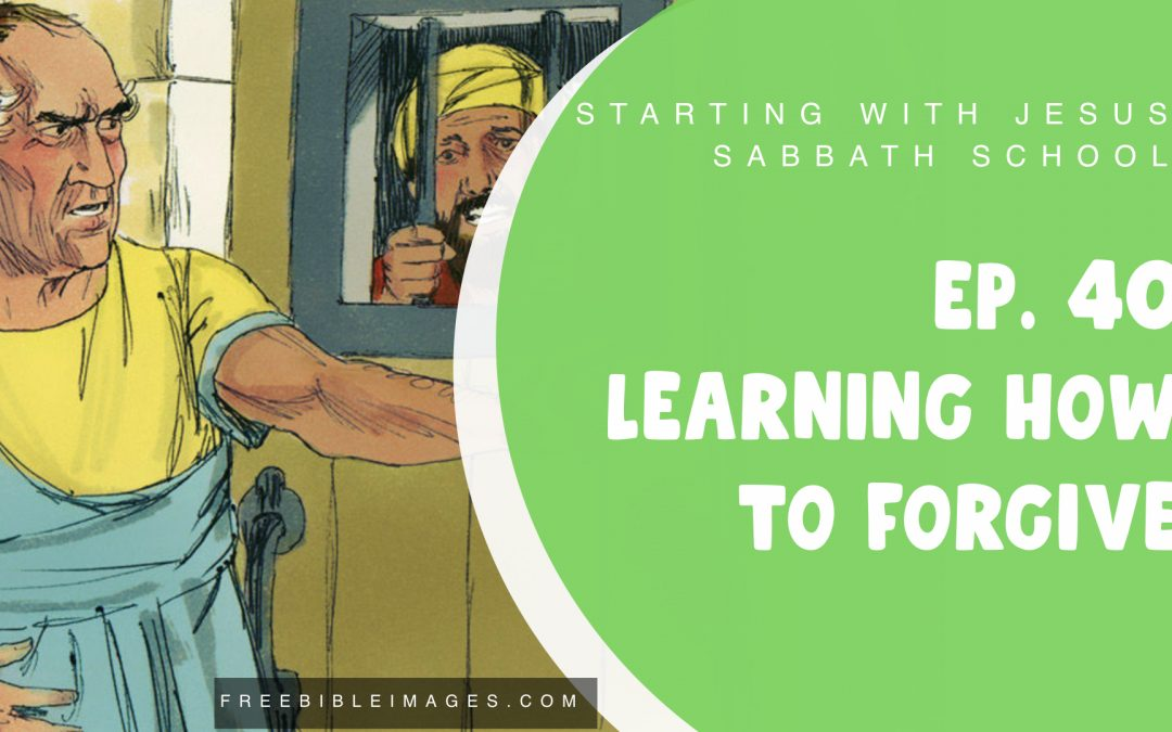 Episode 40 – Learning How to Forgive