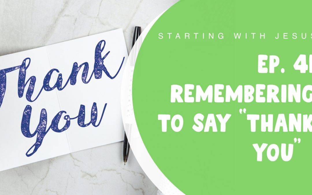 """Episode 41 – Remembering to Say """"Thank You"""""""