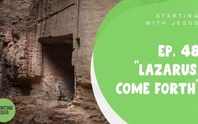 """Sabbath School Episode 48 – """"Lazarus, Come Forth"""""""