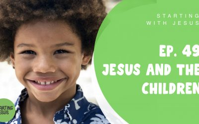 Sabbath School Episode 49 – Jesus and the Children