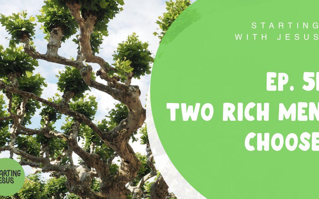 Sabbath School Episode 51 – Two Rich Men Choose