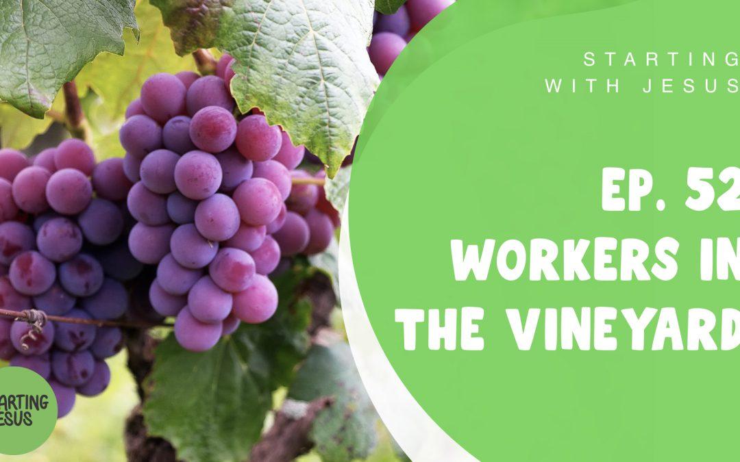 Sabbath School Episode 52 – Workers in the Vineyard