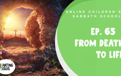 Sabbath School   Episode 65 – From Death to Life