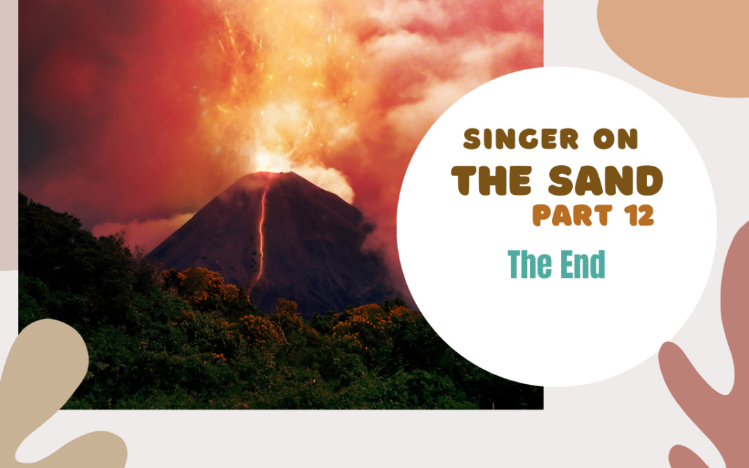 Singer on the Sand | Part 12 – The End