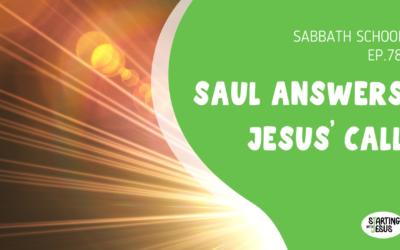 Sabbath School | Episode 78 – Saul Answers Jesus' Call
